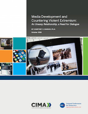 Media Development and Countering Violent Extremism. A CIMA Special Report